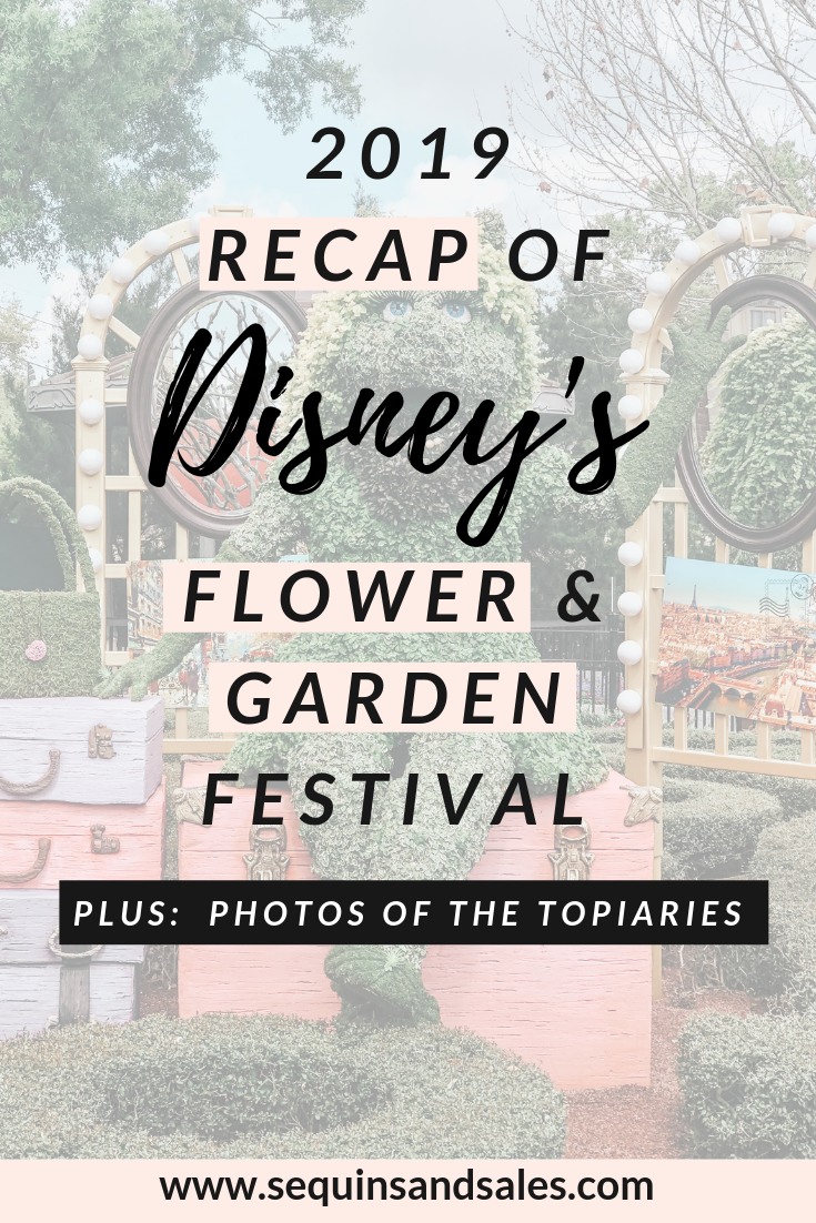 2019 Recap of Disney's Flower and Garden Festival