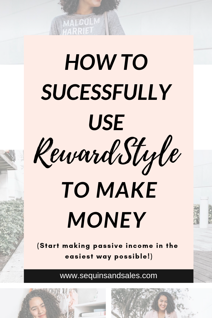 How to Successfully Use RewardStyle to Make Money