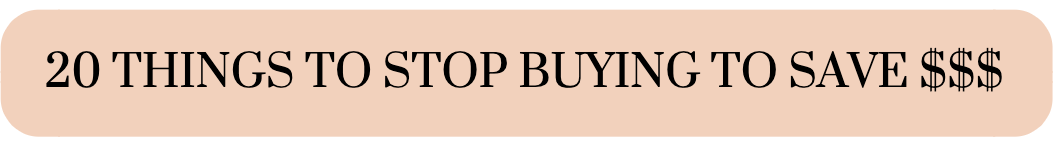 20 Things to Stop Buying to Save Money Social Button
